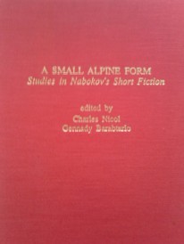 A Small Alpine Form: Studies in Nabokov's Short Fiction